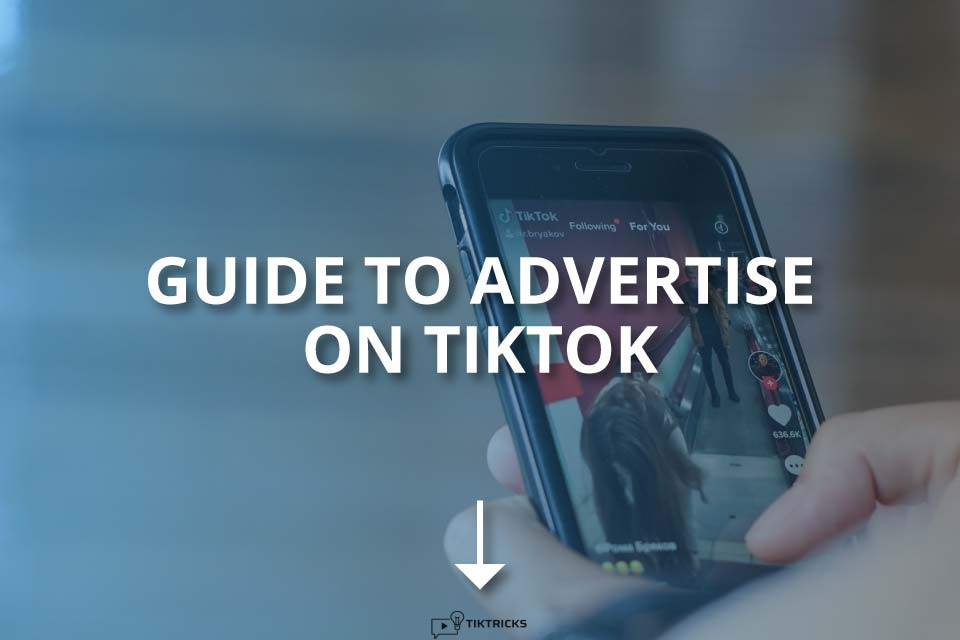 Guide to Advertise on TikTok (and Tips)