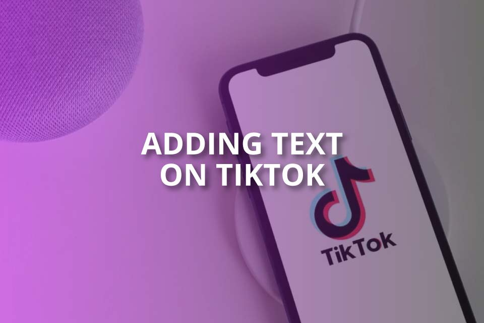Adding Text on TikTok (Complete Guide)