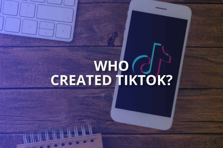 Who Created TikTok? (ByteDance Explained)